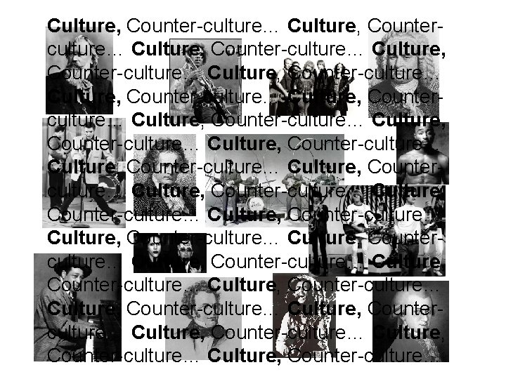 Culture, Counter-culture… Culture, Counterculture… Culture, Counter-culture… Culture, Counter-culture… Culture, Counter-culture… Culture, Counter-culture… Culture, Counter-culture…
