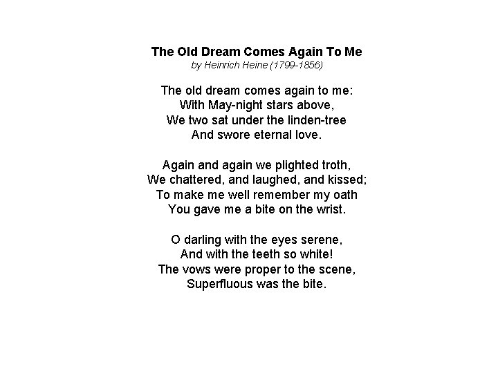 The Old Dream Comes Again To Me by Heinrich Heine (1799 -1856) The old