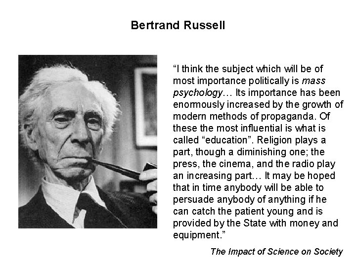"""Bertrand Russell """"I think the subject which will be of most importance politically is"""