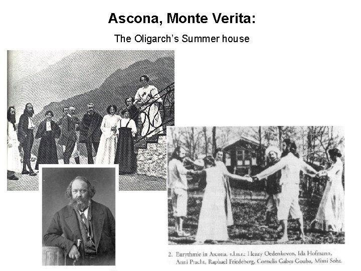 Ascona, Monte Verita: The Oligarch's Summer house