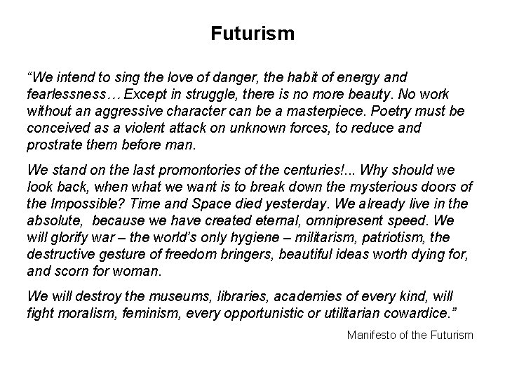 """Futurism """"We intend to sing the love of danger, the habit of energy and"""
