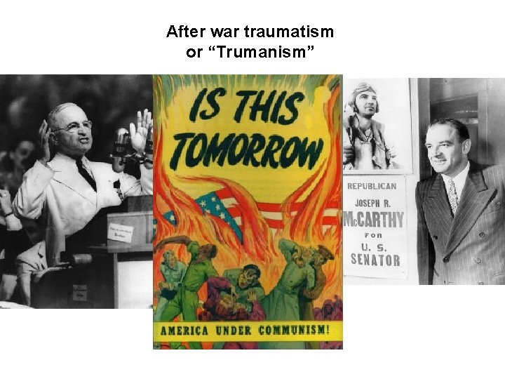 "After war traumatism or ""Trumanism"""