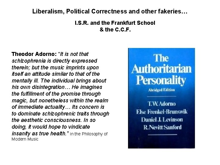 Liberalism, Political Correctness and other fakeries… I. S. R. and the Frankfurt School &