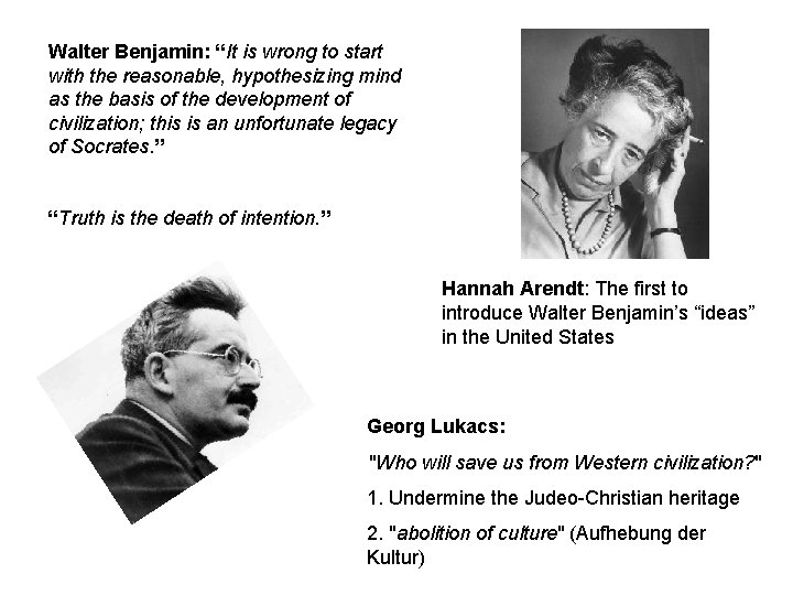 """Walter Benjamin: """"It is wrong to start with the reasonable, hypothesizing mind as the"""