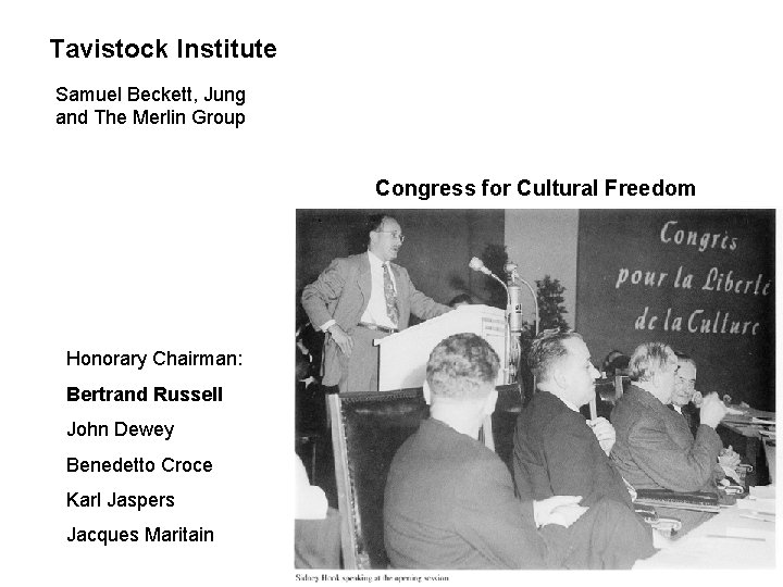 Tavistock Institute Samuel Beckett, Jung and The Merlin Group Congress for Cultural Freedom Honorary