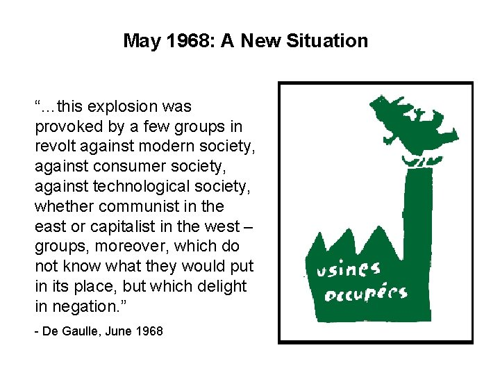 """May 1968: A New Situation """"…this explosion was provoked by a few groups in"""