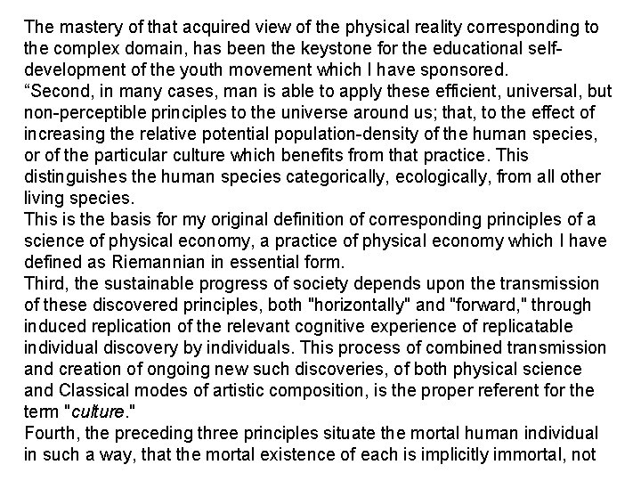 The mastery of that acquired view of the physical reality corresponding to the complex