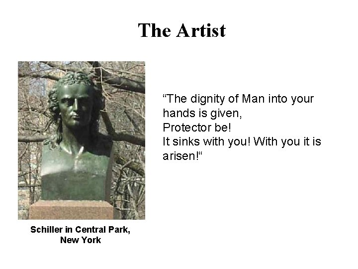 """The Artist """"The dignity of Man into your hands is given, Protector be! It"""