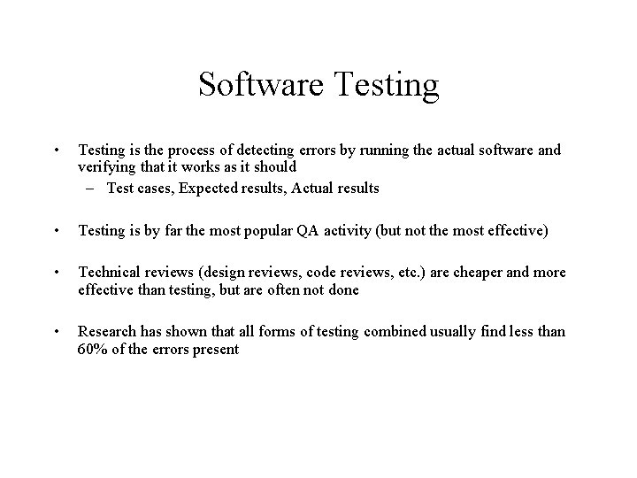 Software Testing • Testing is the process of detecting errors by running the actual