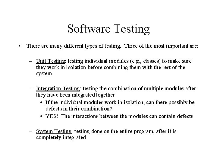 Software Testing • There are many different types of testing. Three of the most