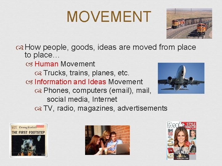 MOVEMENT How people, goods, ideas are moved from place to place… Human Movement Trucks,