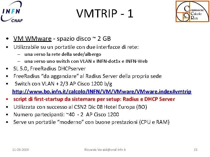 VMTRIP - 1 • VM WMware - spazio disco ~ 2 GB • Utilizzabile