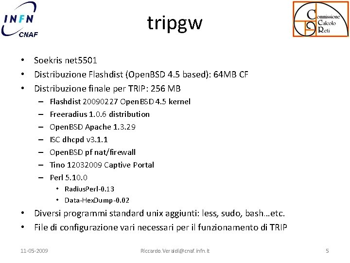 tripgw • Soekris net 5501 • Distribuzione Flashdist (Open. BSD 4. 5 based): 64