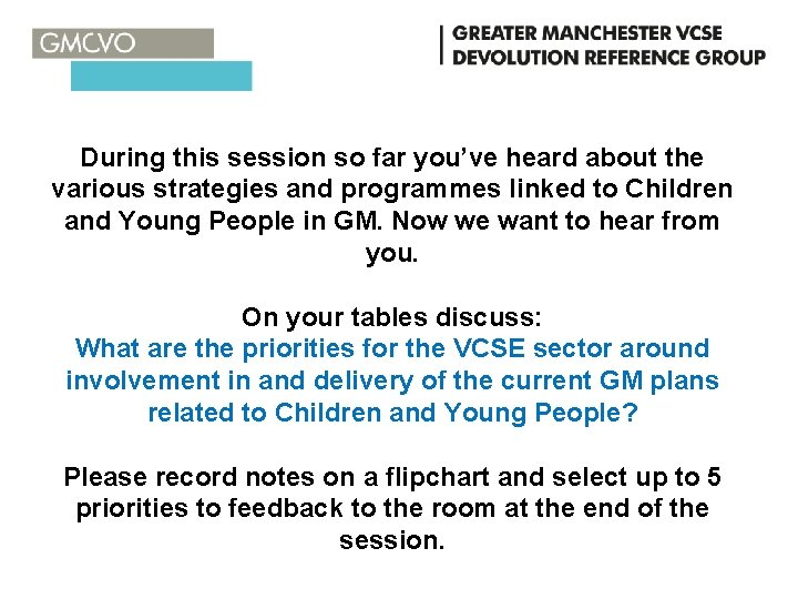 During this session so far you've heard about the various strategies and programmes linked