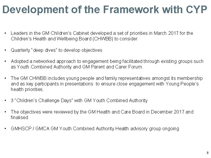 Development of the Framework with CYP • Leaders in the GM Children's Cabinet developed