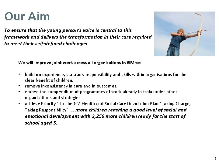 Our Aim To ensure that the young person's voice is central to this framework