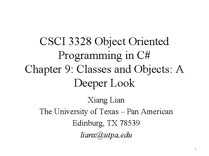 CSCI 3328 Object Oriented Programming in C# Chapter 9: Classes and Objects: A Deeper