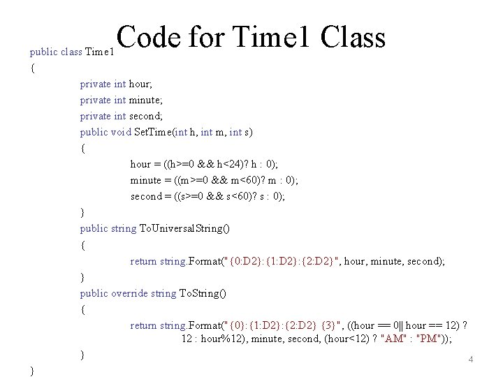 Code for Time 1 Class public class Time 1 { private int hour; private
