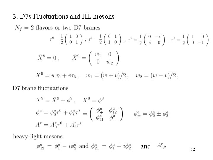 3. D 7 s Fluctuations and HL mesons and 12