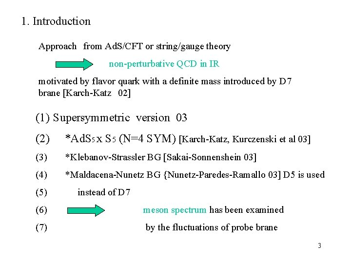 1. Introduction Approach from Ad. S/CFT or string/gauge theory non-perturbative QCD in IR motivated by