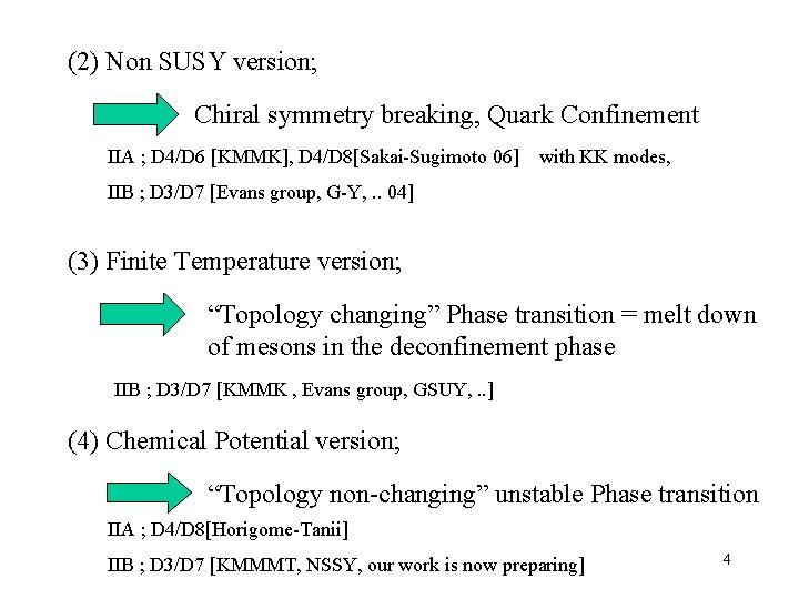 (2) Non SUSY version; Chiral symmetry breaking, Quark Confinement IIA ; D 4/D 6