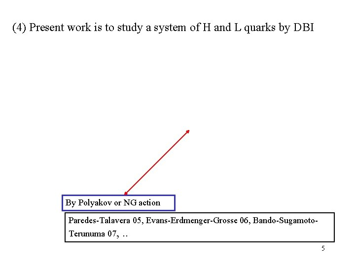 (4) Present work is to study a system of H and L quarks by