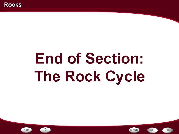 Rocks End of Section: The Rock Cycle