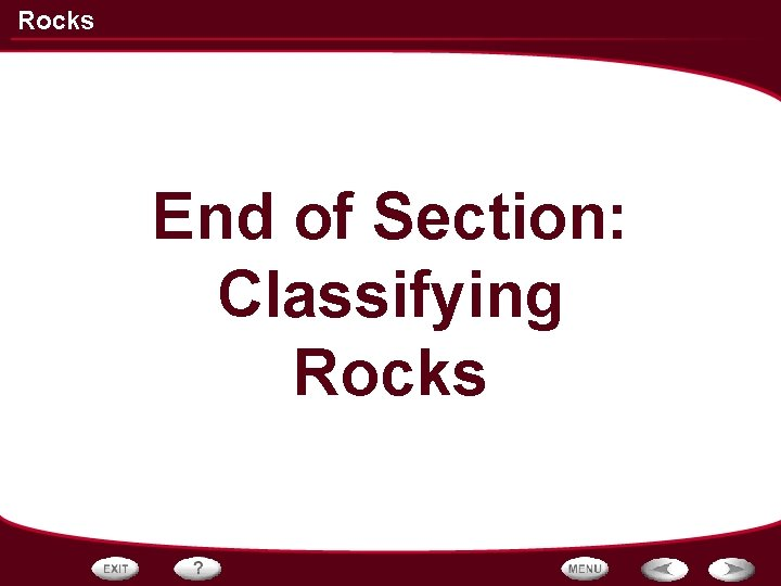 Rocks End of Section: Classifying Rocks