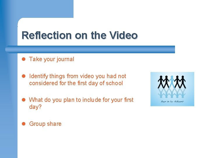 Reflection on the Video l Take your journal l Identify things from video you