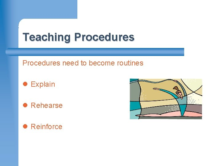 Teaching Procedures need to become routines l Explain l Rehearse l Reinforce MONROE–RANODLPH REGIONAL