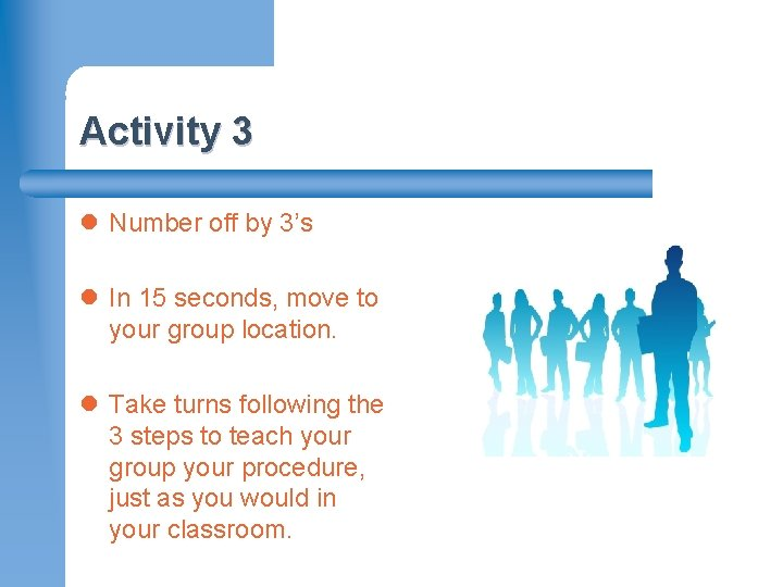 Activity 3 l Number off by 3's l In 15 seconds, move to your