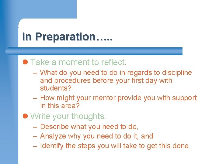 In Preparation…. . l Take a moment to reflect. – What do you need
