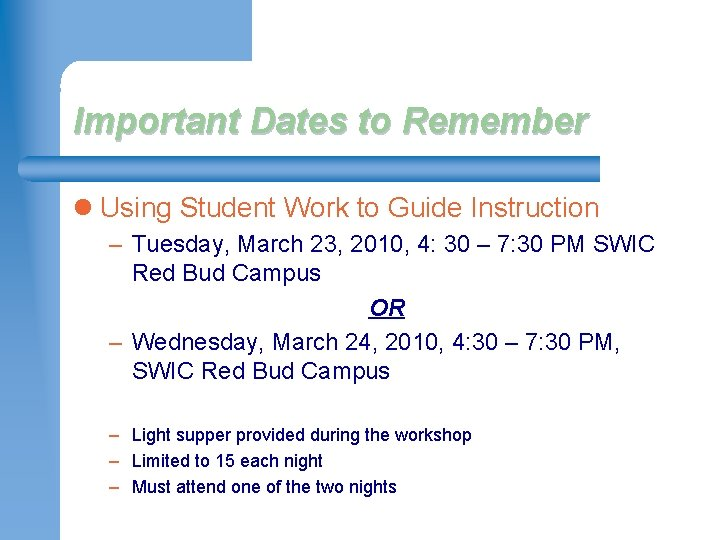 Important Dates to Remember l Using Student Work to Guide Instruction – Tuesday, March