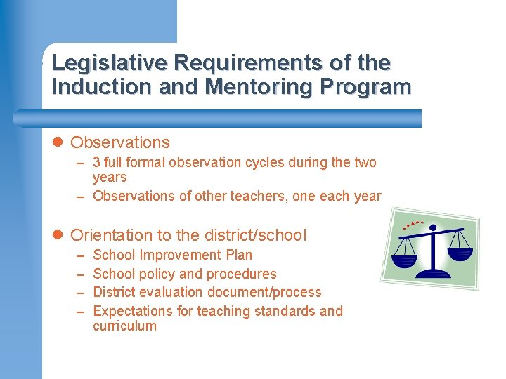 Legislative Requirements of the Induction and Mentoring Program l Observations – 3 full formal
