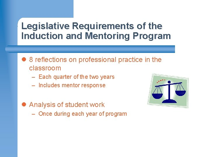 Legislative Requirements of the Induction and Mentoring Program l 8 reflections on professional practice