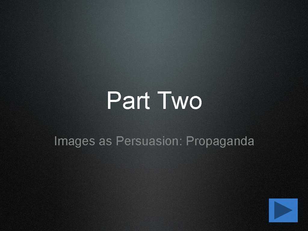 Part Two Images as Persuasion: Propaganda