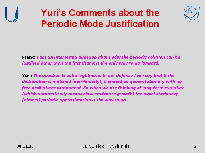 Yuri's Comments about the Periodic Mode Justification Frank: I got an interesting question about