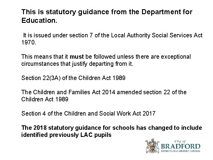 This is statutory guidance from the Department for Education. It is issued under section