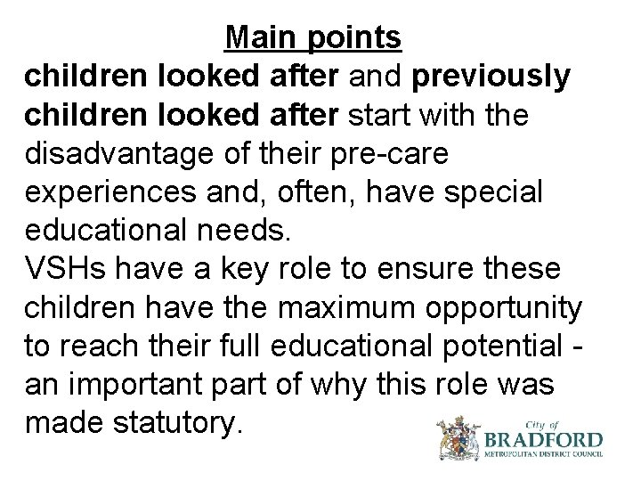 Main points children looked after and previously children looked after start with the disadvantage