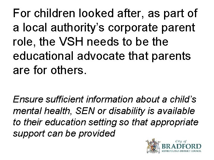 For children looked after, as part of a local authority's corporate parent role, the