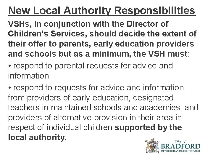 New Local Authority Responsibilities VSHs, in conjunction with the Director of Children's Services, should
