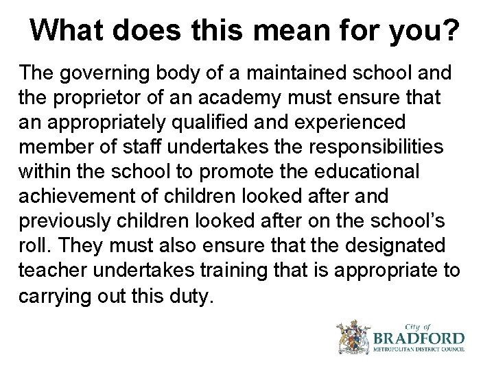 What does this mean for you? The governing body of a maintained school and