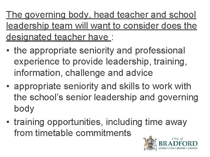 The governing body, head teacher and school leadership team will want to consider does