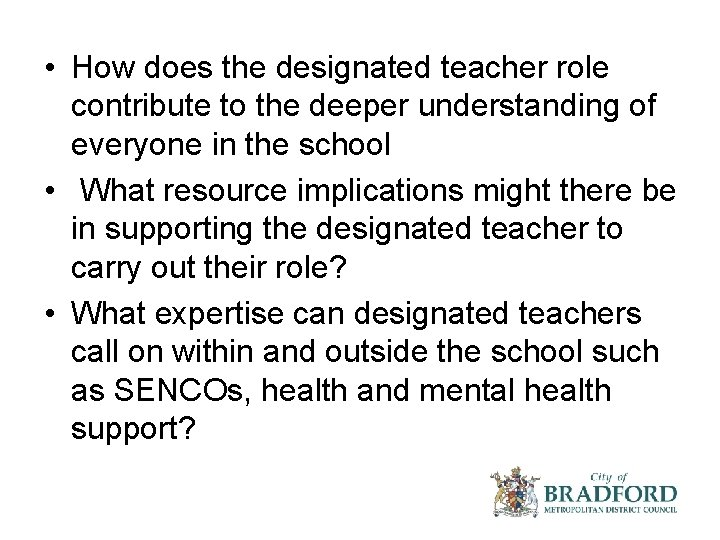 • How does the designated teacher role contribute to the deeper understanding of