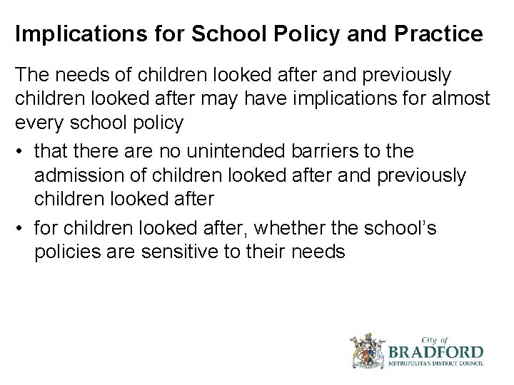 Implications for School Policy and Practice The needs of children looked after and previously