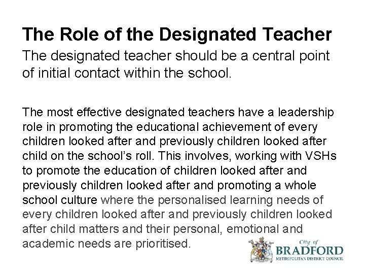The Role of the Designated Teacher The designated teacher should be a central point