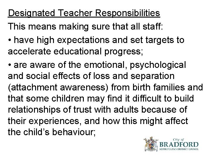 Designated Teacher Responsibilities This means making sure that all staff: • have high expectations