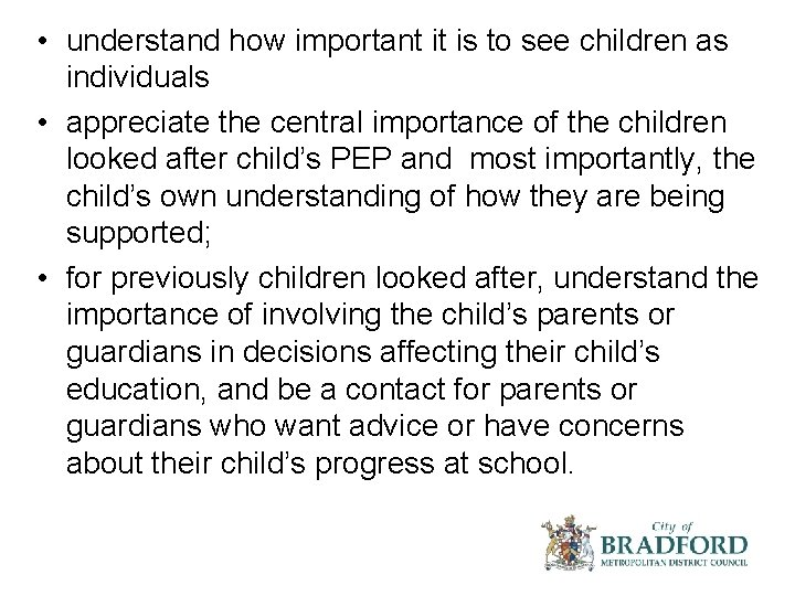 • understand how important it is to see children as individuals • appreciate
