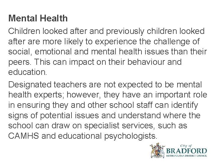 Mental Health Children looked after and previously children looked after are more likely to