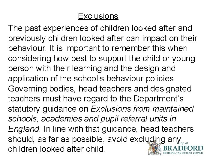 Exclusions The past experiences of children looked after and previously children looked after